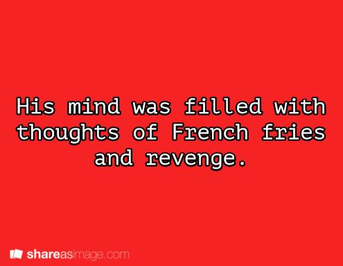 revenge fries